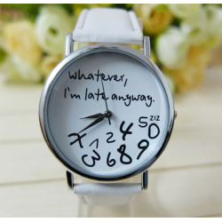 "Montre ""Whatever, I'm later anyway"" *195"