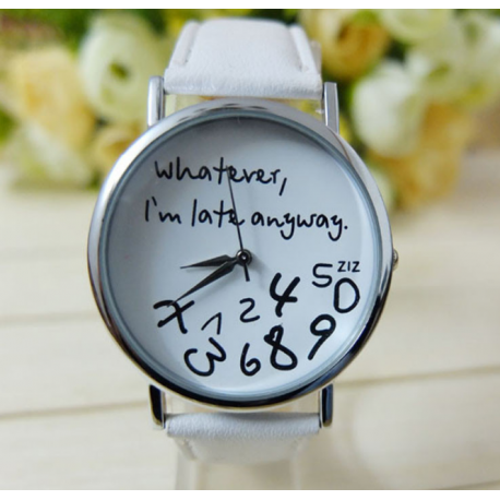 """Montre """"Whatever, I'm later anyway"""" *195"""
